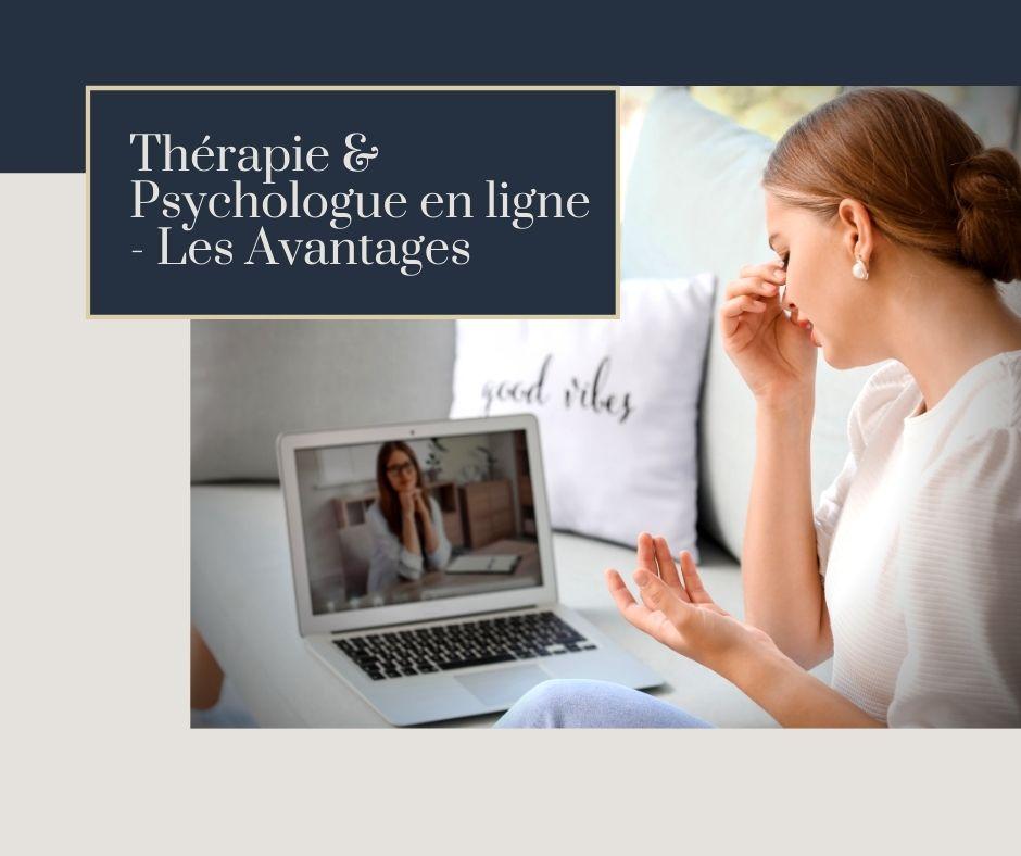 Thérapie et Psychologue en ligne - Les Avantages